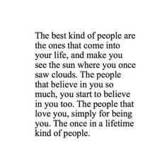 The kind that bring out the best in you.  Hold those tightly to you.
