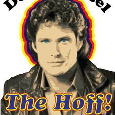 Don't Hassel the Hoff!