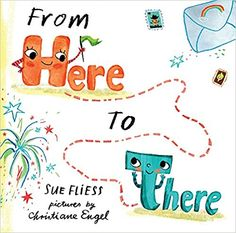 From Here to There by Sue Fliess, Here and There are so similar they're practically twins. But they could never play together because Here is always here and There is always there, so they become pen pals and write to each other all the time. One day, There gets an idea that could change the distance between them forever.