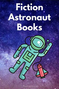 Wonderful fiction books featuring astronauts that space fans are sure to love.