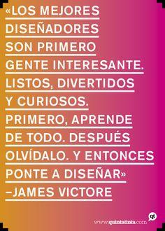 Una frase de James Victore.