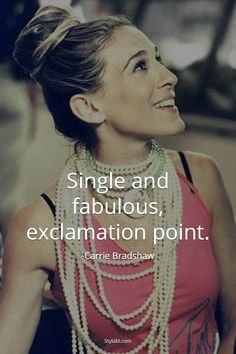 CB is always one of two things: Single and/or fabulous!