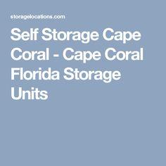 Self Storage Cape Coral   Cape Coral Florida Storage Units