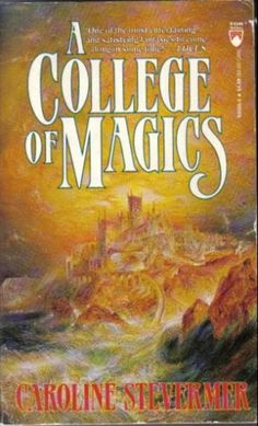 A college of magics by Caroline Stevermer | LibraryThing