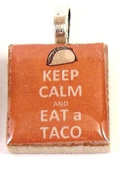 Keep Calm and Eat a Taco Scrabble Pendant