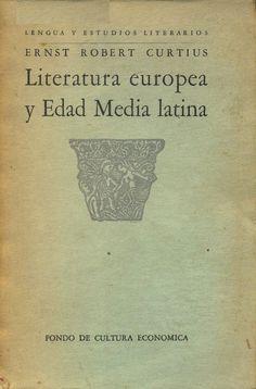E. R. Curtius: Literatura europea y edad media latina. Fondo de cultura economica, Mexico.