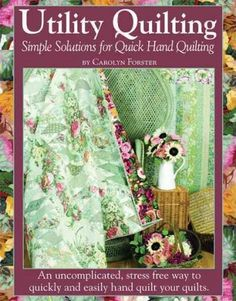Utility Quilting: Simple Solutions for Quick Hand Quilting