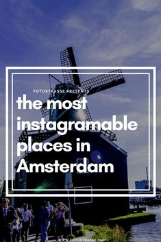 The best photo spots in Amsterdam to take your instagram to the max