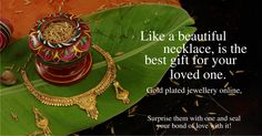 Gold plated jewellery online, like a beautiful necklace, is the best gift for your loved one. Surprise them with one and seal your bond of love with it! Gold Plated Necklace, Necklace Designs, Beautiful Necklaces, Jewelry Collection, Seal, Bond, Best Gifts, Pride, Plating
