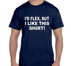 Funny tees Shirts coworker gift College Student Gift Funny t shirts Mens Personalized Boyfriend Gift for Boss Id Flex But I Like This Shirt.  ► CLICK HERE to see our ENTIRE COLLECTION: https://www.etsy.com/shop/corndogtees ▬▬▬▬▬▬▬▬▬▬▬▬▬▬▬▬▬▬▬▬▬▬▬▬▬▬▬▬▬▬▬▬▬▬▬▬▬▬▬▬▬▬ -PRODUCT DESCRIPTION  1)100% Cotton (preshrunk) High Quality T-Shirts *(Ash 99/1 cotton/poly. •Sports Grey 90/10 cotton/poly)*  2) MANY COLORS to choose from: See Palette ►Men/Women (Unisex) - S, M, L, XL, 2XL, 3XL ►MENS/WOMENS…