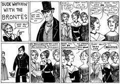 Dude Watching with the Brontes: Hark! A Vagrant: Kate Beaton's Witty Comics about Historical & Literary Figures Witty Comics, Fun Comics, Best History Books, History Jokes, Bronte Sisters, Charlotte Bronte, Emily Bronte, Wuthering Heights, How To Make Comics