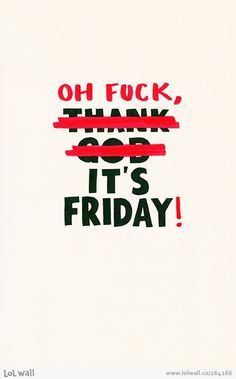 thank god it's friday images | Thank God it's Friday! on LOL Wall, by Tere Fere