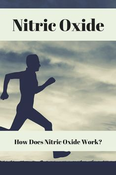 How Does Nitric Oxide Work and What Does It Do For Your Body?   #nitricoxide
