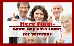 All you need here is find the best Same Day Cash Loans for veterans! With a single click this will be possible for you.