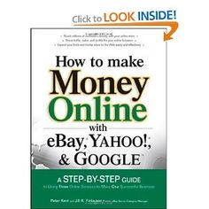 How to Make Money Online with eBay, Yahoo!, and Google --- http://www.amazon.com/Make-Money-Online-Yahoo-Google/dp/0072262613/?tag=hotomamoon0d8-20
