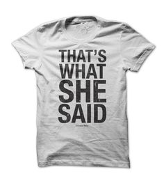 Thats What She Said T-Shirts, Hoodies. SHOPPING NOW ==► https://www.sunfrog.com/LifeStyle/Thats-What-She-Said.html?41382