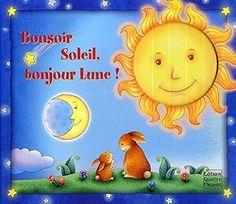 Bonsoir Soleil, bonjour Lune ! Books, Kids, Good Night, Short Stories, Libros, Moon, Sun, Bonjour, Young Children
