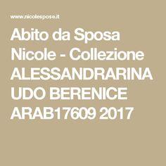 Abito da Sposa Nicole - Collezione ALESSANDRARINAUDO BERENICE ARAB17609 2017