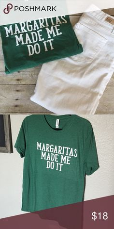 """Margaritas made me do it tee Super soft tri-blend short sleeve tee. """"Margaritas made me do it"""" in high quality white vinyl. You NEED this tee! Tops Tees - Short Sleeve"""