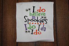 I do believe in Spookies...I do I do I do...machine embroidery design on bodysuit.  $18.00