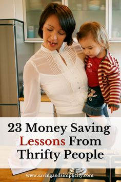 Who are thrifty people and what can they teach us? They can teach us many things. Learn 23 amazing money saving frugal living lessons.