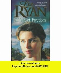 Taste of Freedom (9780340672112) Liz Ryan , ISBN-10: 0340672110  , ISBN-13: 978-0340672112 ,  , tutorials , pdf , ebook , torrent , downloads , rapidshare , filesonic , hotfile , megaupload , fileserve