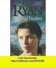 Taste of Freedom (9780340672112) Liz Ryan , ISBN-10: 0340672110  , ISBN-13: 978-0340672112 ,  , tutorials , pdf , ebook , torrent , downloads , rapidshare , filesonic , hotfile , megaupload , fileserve