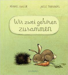 Wir zwei gehören zusammen: Amazon.de: Michael Engler, Joëlle Tourlonias: Bücher
