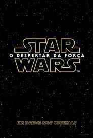 Cinema Para Sempre: STAR WARS 7 - O DESPERTAR DA FORÇA : A JORNADA NO ...