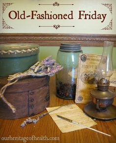 "Old-Fashioned Friday is a weekly gathering place for bloggers to share their ideas, tips, discoveries, etc. about real food, natural health, and old-fashioned living. Just like the quilting bees and front-porch gatherings of the ""good old days,"" Old-Fashioned Friday is a spot for bloggers and readers …"