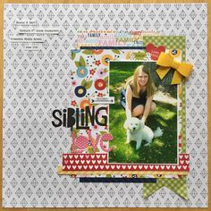 Sibling Love - Scrapbook.com. Daughter & Dog Scrapbook Layout. Used Bella Blvd. Family Frenzy, Color Chaos & Mom Life