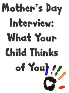 Mothers Day Interview Activity: What Your Child Thinks of You - This is wonderful to keep and pull out later when they are older.