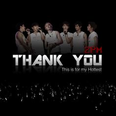 2PM - THANK YOU  #2pm