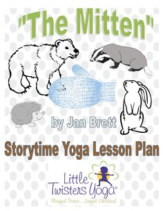 """Full-length storytime yoga lesson for """"The Mitten"""" by Jan Brett. Written by a professional children's yoga teacher, filled with pictures and printable yoga cards. Appropriate for grades Pre-K-3rd grade. www.LittleTwistersYoga.com"""