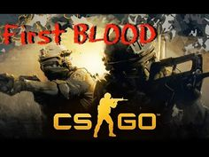 Counter-Strike: Global Offensive►CséGó: First Blood [HUN]