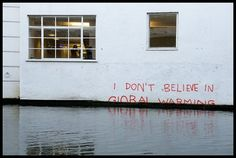 I don't believe in global warming.
