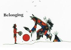 """In First Nations cultures, significance was nurtured in communities of belonging. Lakota anthropologist Ella Deloria described the core value of belonging in these simple words: """"Be related, somehow, to everyone you know."""" Treating others as kin forges powerful social bonds that draw all into relationships of respect."""