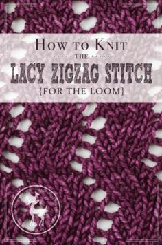 How to Knit the Lacy Zig Zag Stitch for the Loom | Vintage Storehouse & Co.