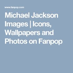 Michael Jackson Images | Icons, Wallpapers and Photos on Fanpop