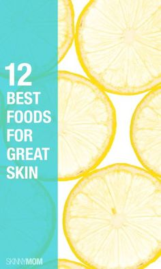 12 foods for gorgeous skin!