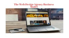 The Web Design Agency Business Model - Video 3 of 19