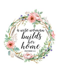 Grandma Quotes Discover A wise woman builds her home Proverbs 14 1 Bible Verse Print quote gifts for wife and bride floral wreath quote watercolor print wall art Gift Quotes, Bible Verses Quotes, Bible Scriptures, Prayer Quotes, Proverbs 14, Bible Verse Wallpaper, Wallpaper Quotes, Wise Women, Quotes For Kids