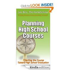 ***FREE!!!*** Lee Binz's Kindle book, Planning High School Courses: Charting the Course Toward High School Graduation will be free February 23rd through the 26th. Please share with your homeschooling friends!