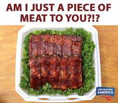 Meat has feelings too. Bbq Pitmasters, Beef, Feelings, Food, Meat, Ox, Ground Beef, Meals, Steak