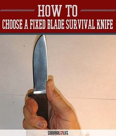 Choosing a Fixed Blade Survival Knife: Part 3 by Survival Life at http://survivallife.com/2015/07/29/fixed-blade-survival-knife-3/