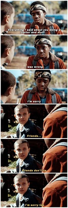 """Everything I said about you being a traitor and stuff... I was wrong. I'm sorry"" - Lucas and Eleven #StrangerThings"