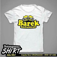 Batangueno t-shirt Barek  Sun | 09429664435 (Viber) Smart | (+63)939 167 6462 Globe (+63)956 612 7792 Email: batanguenoshirt@gmail.com  #batanguenoshirt #gifts #souvenir #batangasprinting #stotomasbatangas #karibokshirt #alaeh #batangas #bulador #alaehshirt #harabas #ilovebatangas #anlaanaman Sun, Mens Tops, T Shirt, Gifts, Supreme T Shirt, Tee Shirt, Presents, Favors, Tee