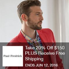 Paul Fredrick Coupon-Take 20% Off $150 PLUS Receive Free Shipping  Take 20% Off $150 PLUS Receive Free Shipping With Paul Fredrick. Offer Valid 5/31/16 Through 6/12/16  Brought to you by http://www.imin.com and http://www.imin.com/store-coupons/paul-fredrick/