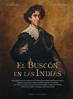 El Buscón en las Indias - Alain Ayroles, Juanjo Guarnido C AYR Editorial, Ebook Pdf, Books, Movie Posters, Products, Goal, Nail, Adventure Stories, Graphic Novels
