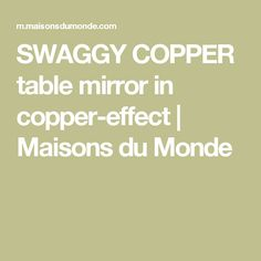 SWAGGY COPPER table mirror in copper-effect | Maisons du Monde